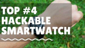 top #4 hackable opensource programmable smartwatch