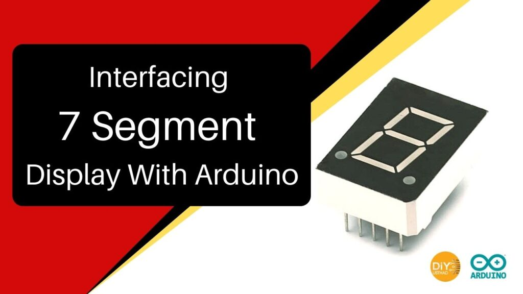 Interfacing 7 Segment Display With Arduino