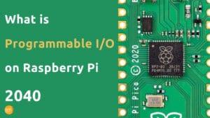2040 PIO programable io raspberry pi