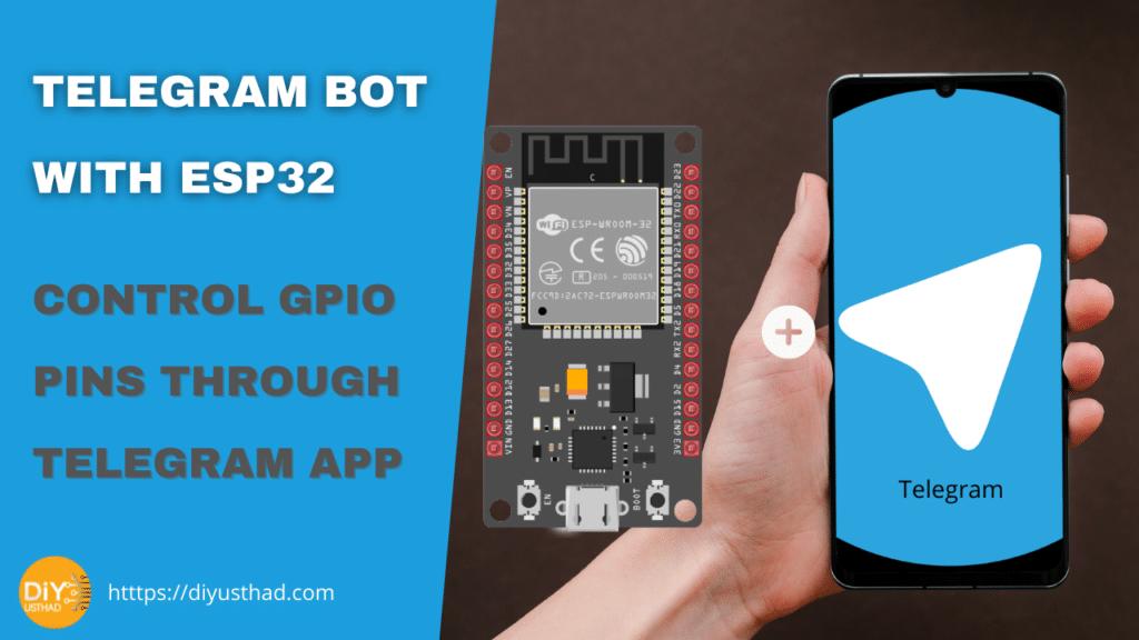 Telegram Bot with ESP32 Control GPIO Pins through Telegram App